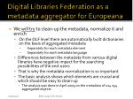 digital libraries federation as a metadata aggregator for europeana13