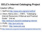 oclc s internet cataloging project7