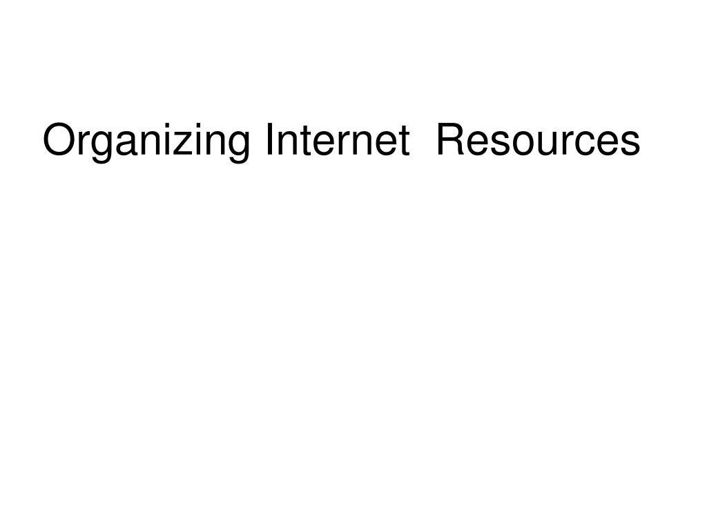 organizing internet resources l.