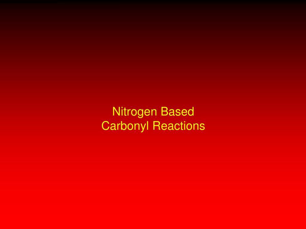 nitrogen based carbonyl reactions l.