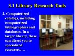 3 1 library research tools3