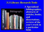 3 1 library research tools4