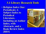 3 1 library research tools5