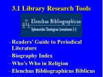 3 1 library research tools7