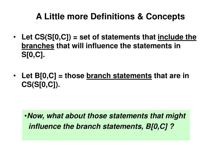 A Little more Definitions & Concepts