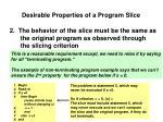 desirable properties of a program slice1