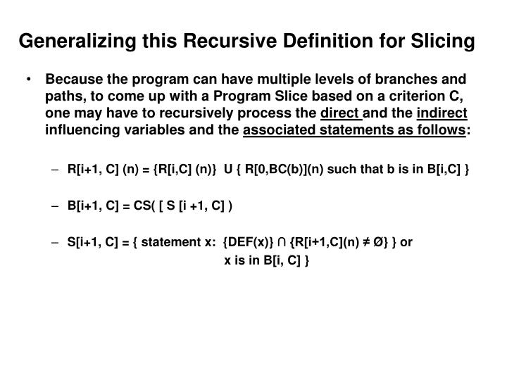 Generalizing this Recursive Definition for Slicing