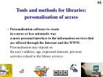 tools and methods for libraries personalisation of access