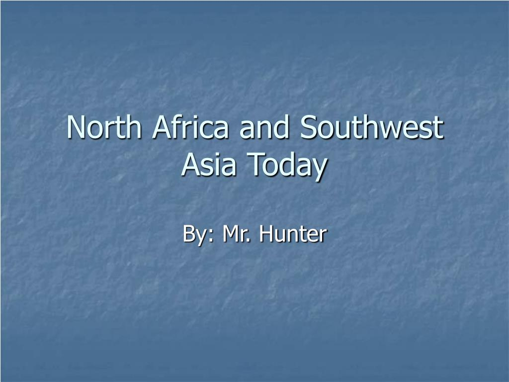 north africa and southwest asia today l.