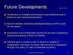 future developments additional needs