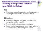 finding older printed material pre 1850 in oxford