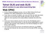 telnet olis and web olis which version to use when searching tips32