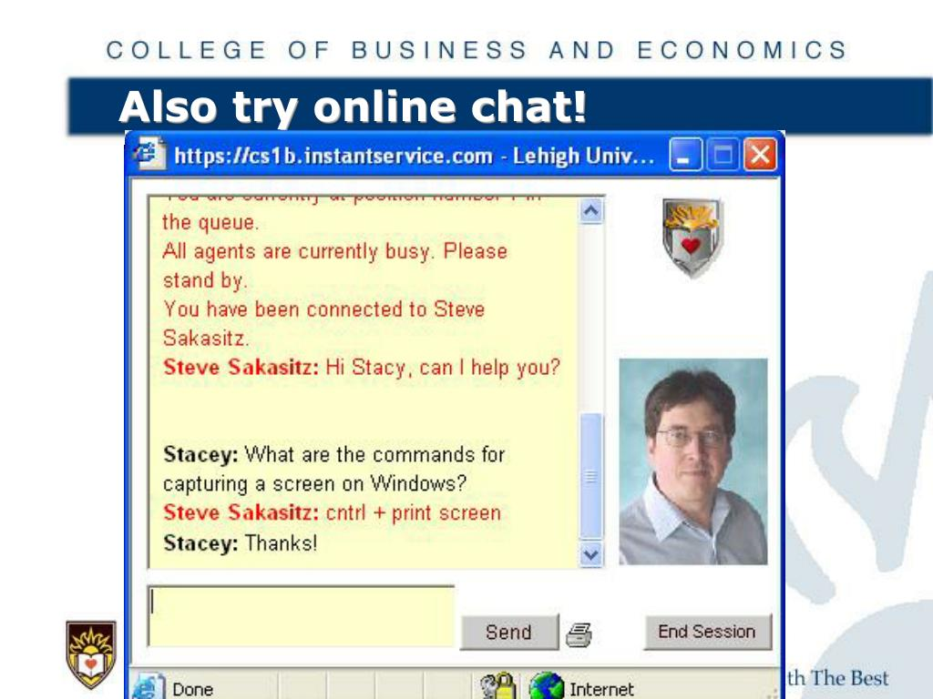 Also try online chat!