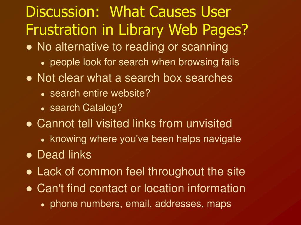 Discussion:  What Causes User Frustration in Library Web Pages?