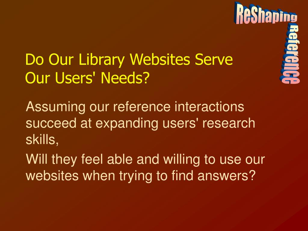 Do Our Library Websites Serve Our Users' Needs?