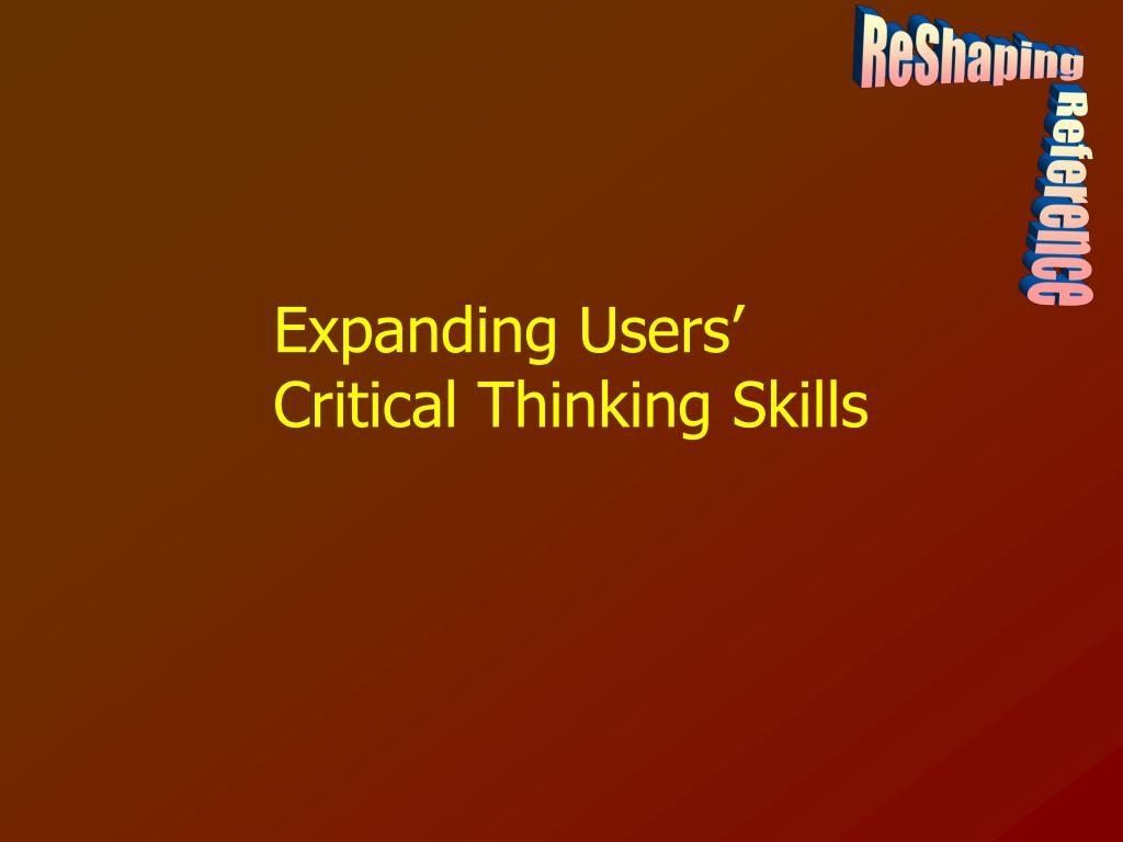 Expanding Users' Critical Thinking Skills