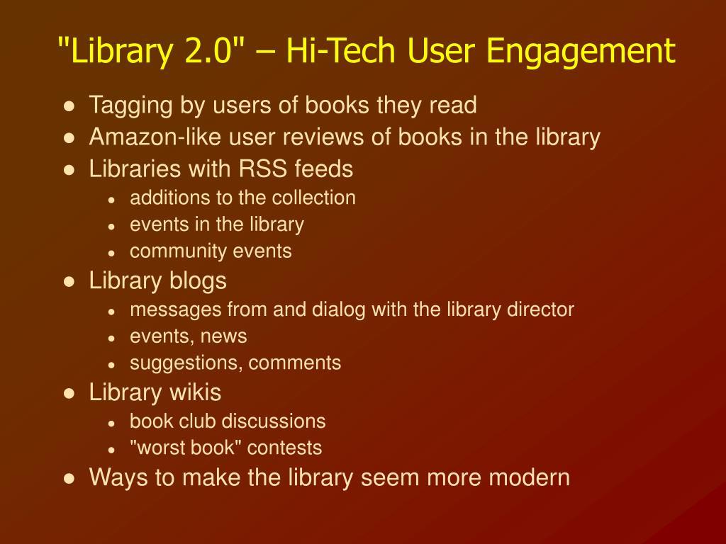 """Library 2.0"" – Hi-Tech User Engagement"