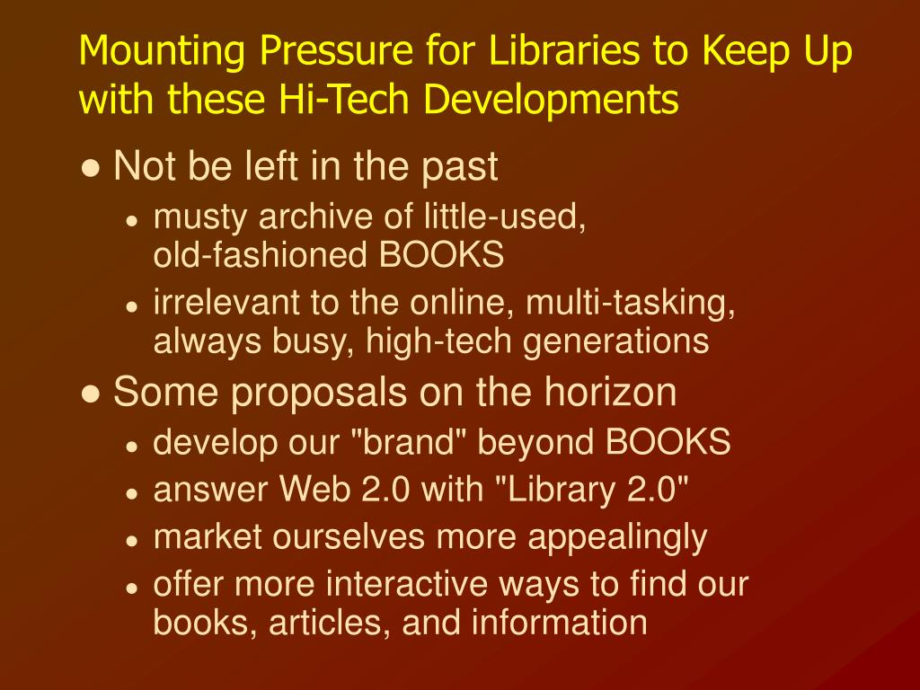 Mounting Pressure for Libraries to Keep Up with these Hi-Tech Developments
