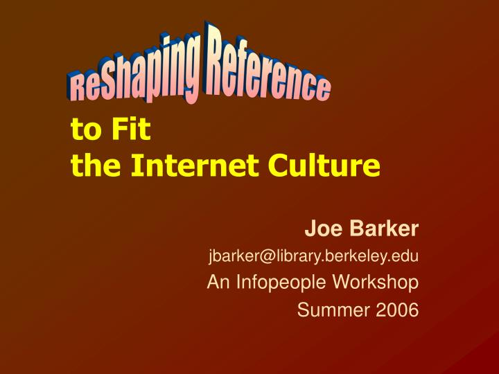 To fit the internet culture