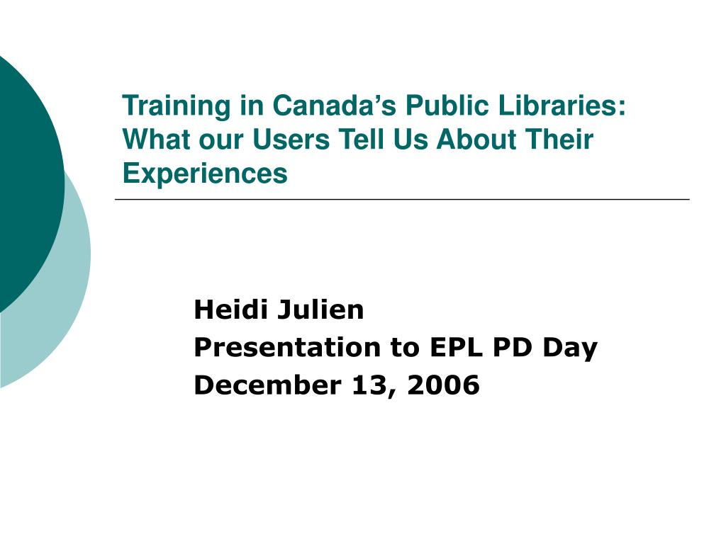 training in canada s public libraries what our users tell us about their experiences l.