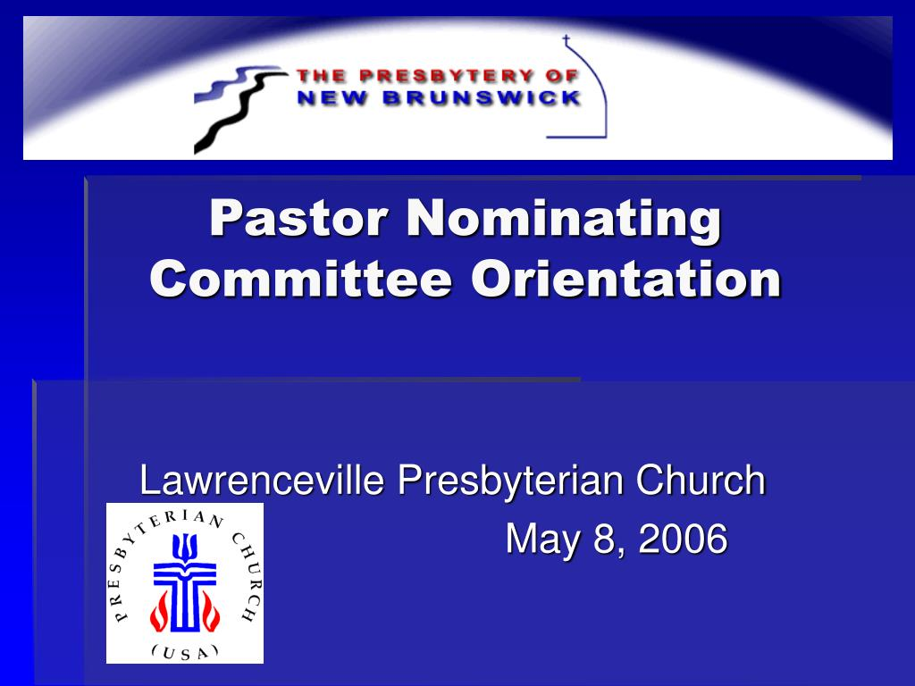pastor nominating committee orientation l.