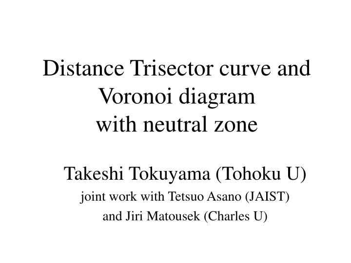 distance trisector curve and voronoi diagram with neutral zone n.