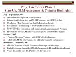 project activities phase i start up nlm awareness training highlights