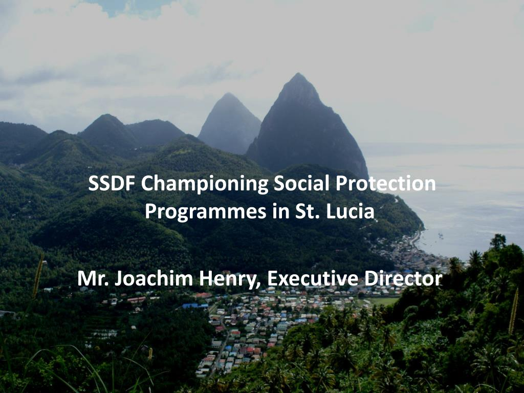 ssdf championing social protection programmes in st lucia mr joachim henry executive director l.