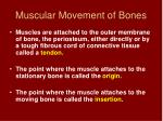 muscular movement of bones