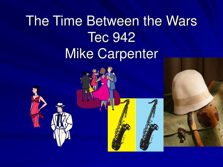 the time between the wars tec 942 mike carpenter n.
