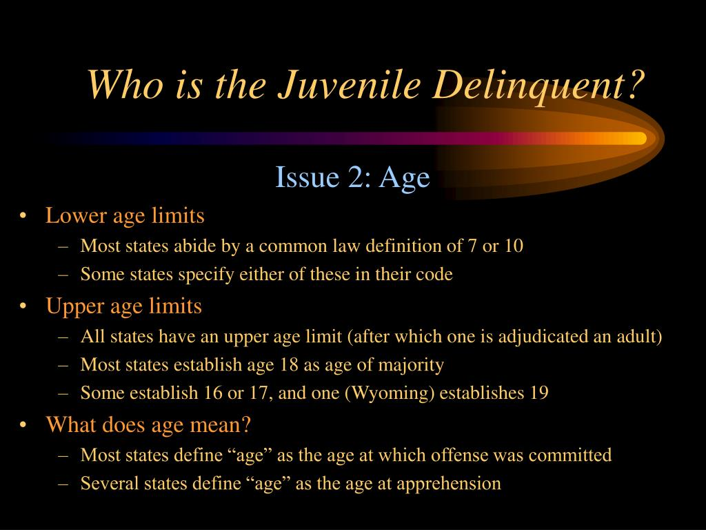 Who is the Juvenile Delinquent?