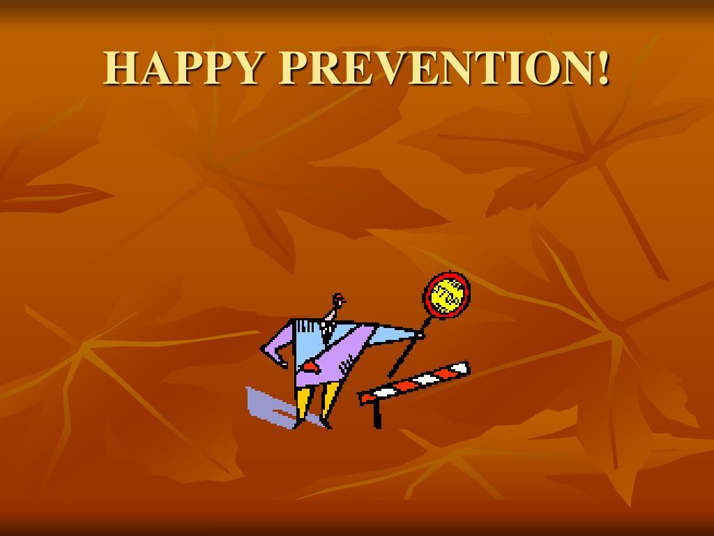 HAPPY PREVENTION!