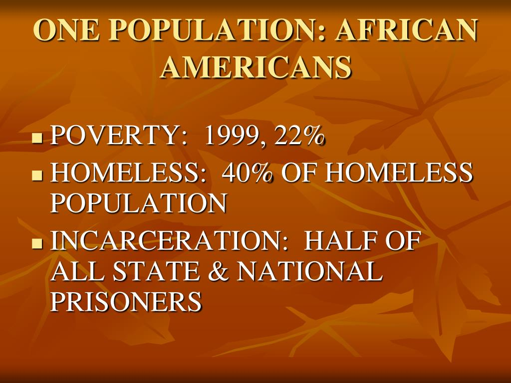 ONE POPULATION: AFRICAN AMERICANS