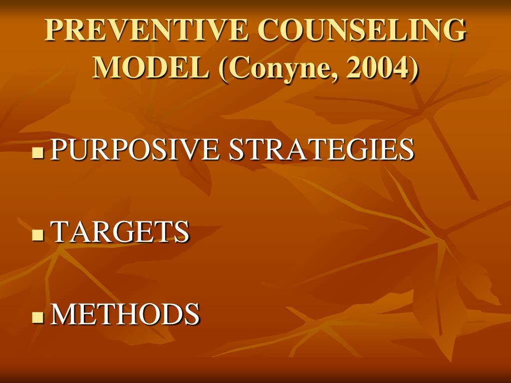 PREVENTIVE COUNSELING MODEL (Conyne, 2004)
