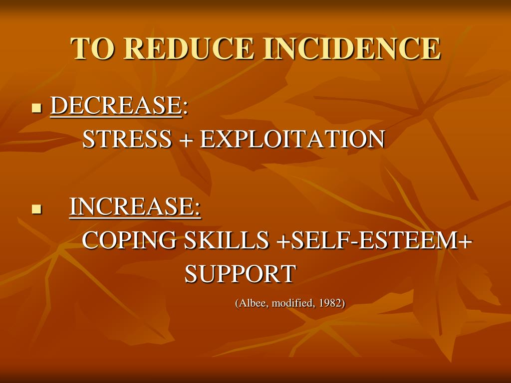 TO REDUCE INCIDENCE