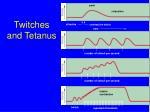 twitches and tetanus