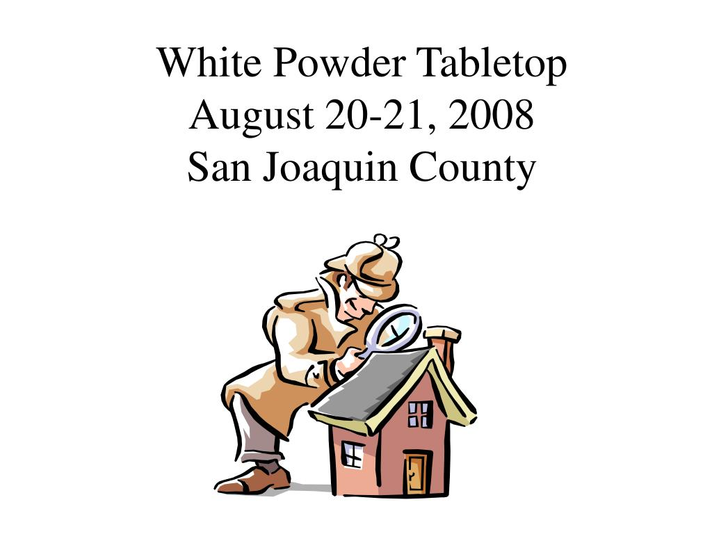white powder tabletop august 20 21 2008 san joaquin county l.