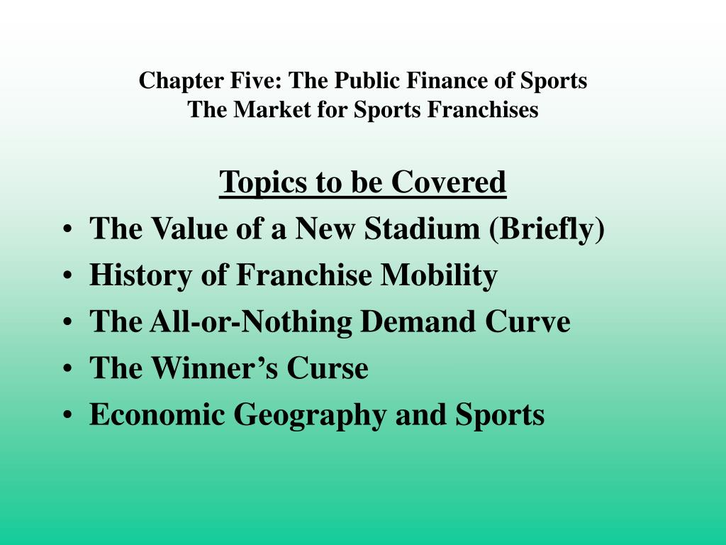 chapter five the public finance of sports the market for sports franchises l.