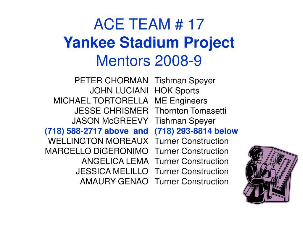 ace team 17 yankee stadium project mentors 2008 9 l.