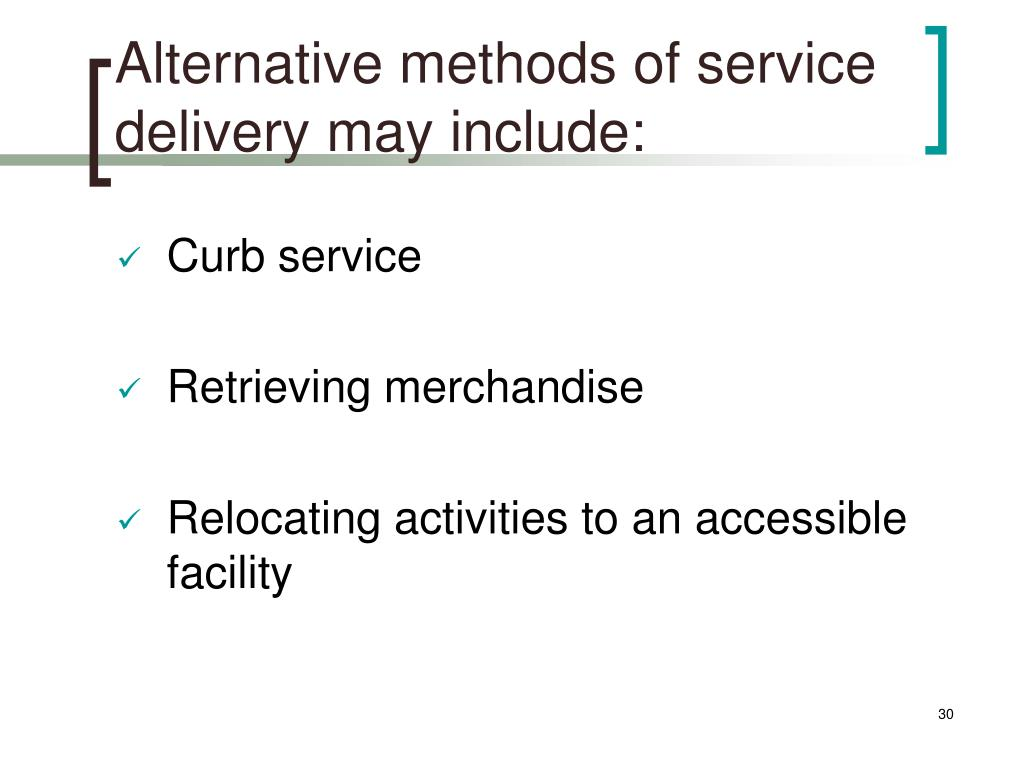 Alternative methods of service delivery may include: