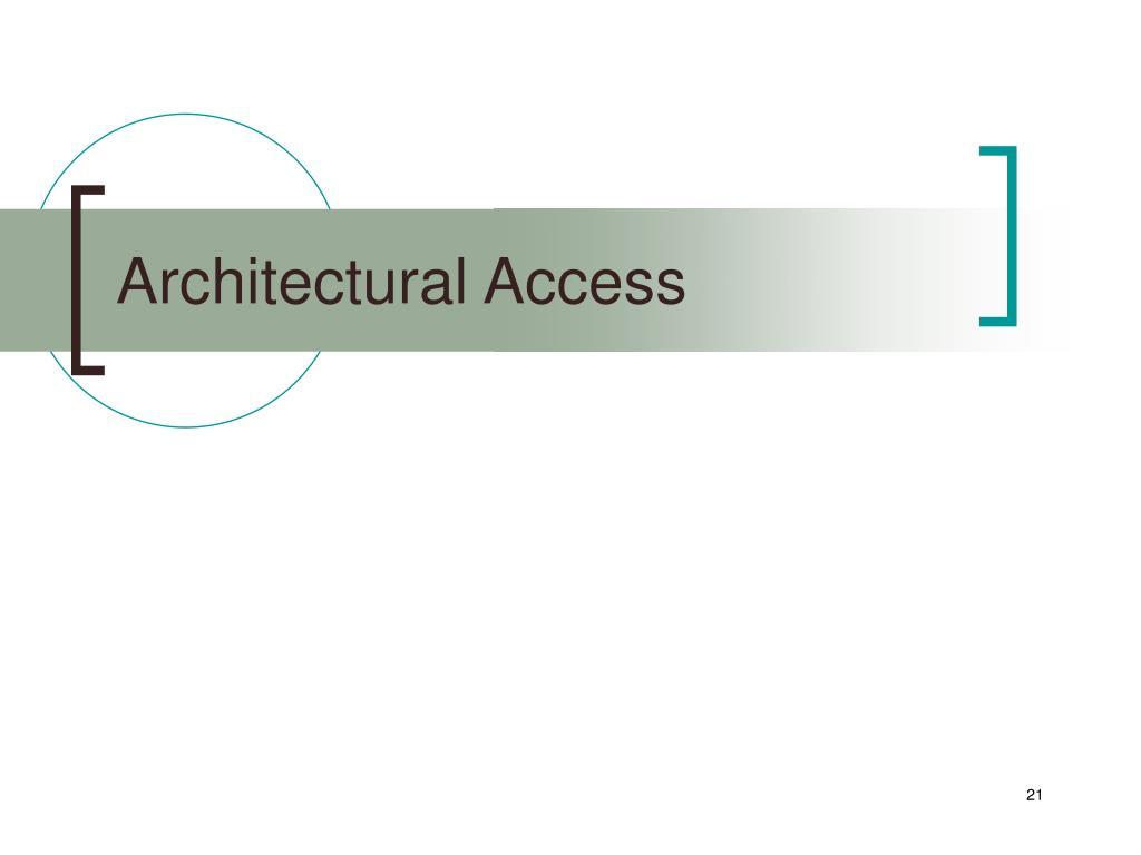 Architectural Access