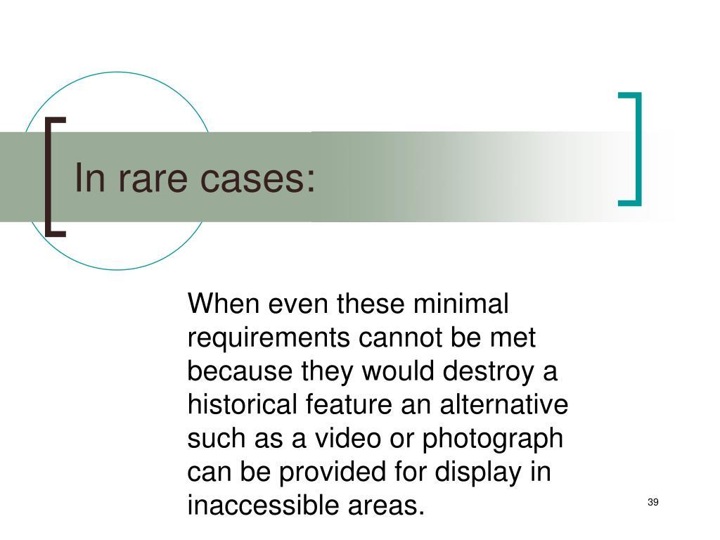 In rare cases: