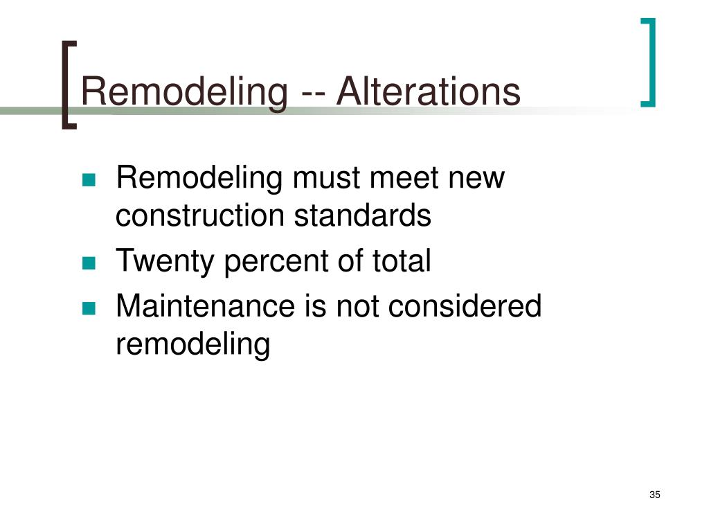 Remodeling -- Alterations