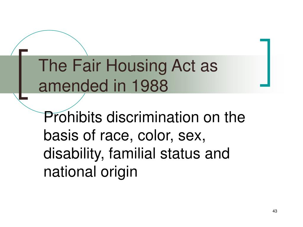 The Fair Housing Act as amended in 1988