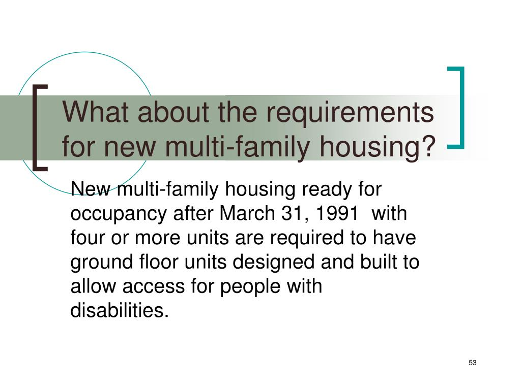 What about the requirements for new multi-family housing?