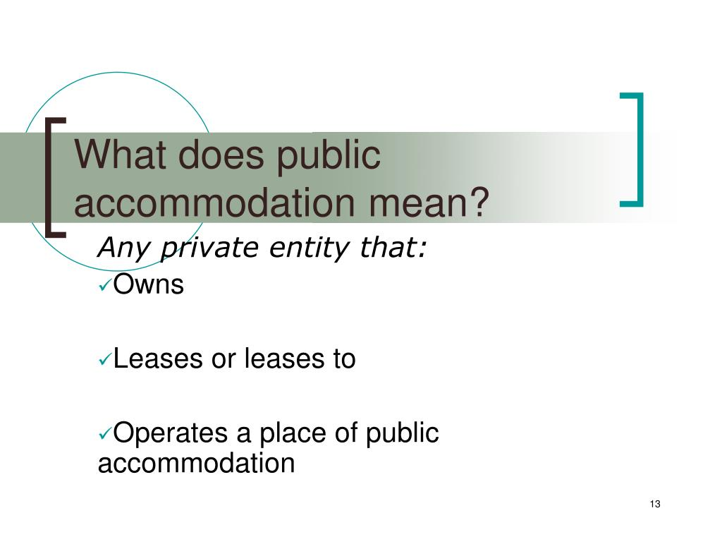 What does public accommodation mean?