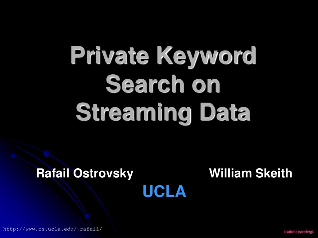 private keyword search on streaming data l.