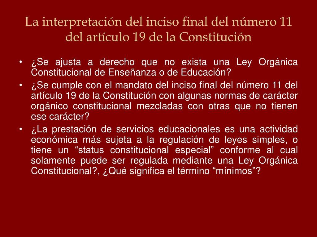 La interpretación del inciso final del número 11 del artículo 19 de la Constitución