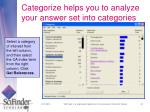 categorize helps you to analyze your answer set into categories