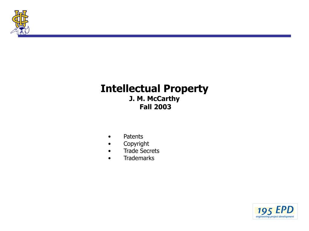 intellectual property j m mccarthy fall 2003 l.